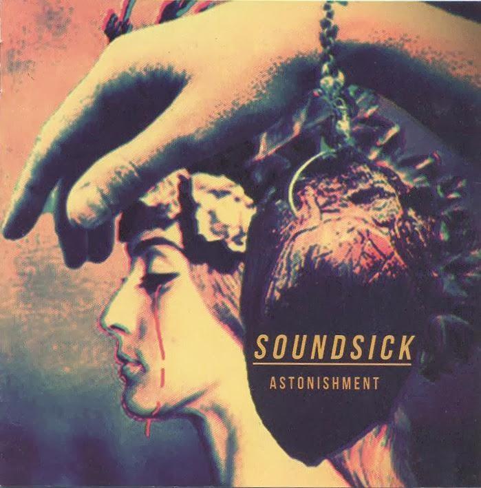 Esce Astonishment, l'album di esordio dei Soundsick