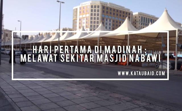 Melawat Sekitar Masjid Nabawi