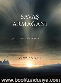 Morgan Rice - Felsefe Yüzüğü Serisi - 17 - Savaşın Armağanı