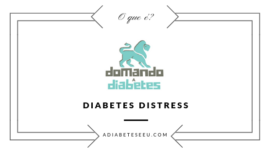 diabetes, distress, angústia, cotidiano, dia a dia, cuidado