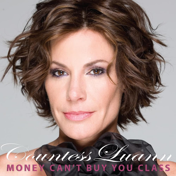 COUNTESS LUANN - Money Can't Buy You Class