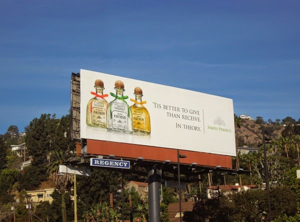 better to give than receive In theory Patron Tequila billboard
