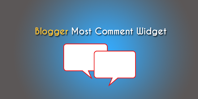 Cara Membuat Most Comment Widget di Blogger