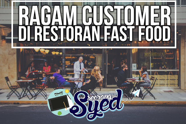 Ragam customer di restoran fast food