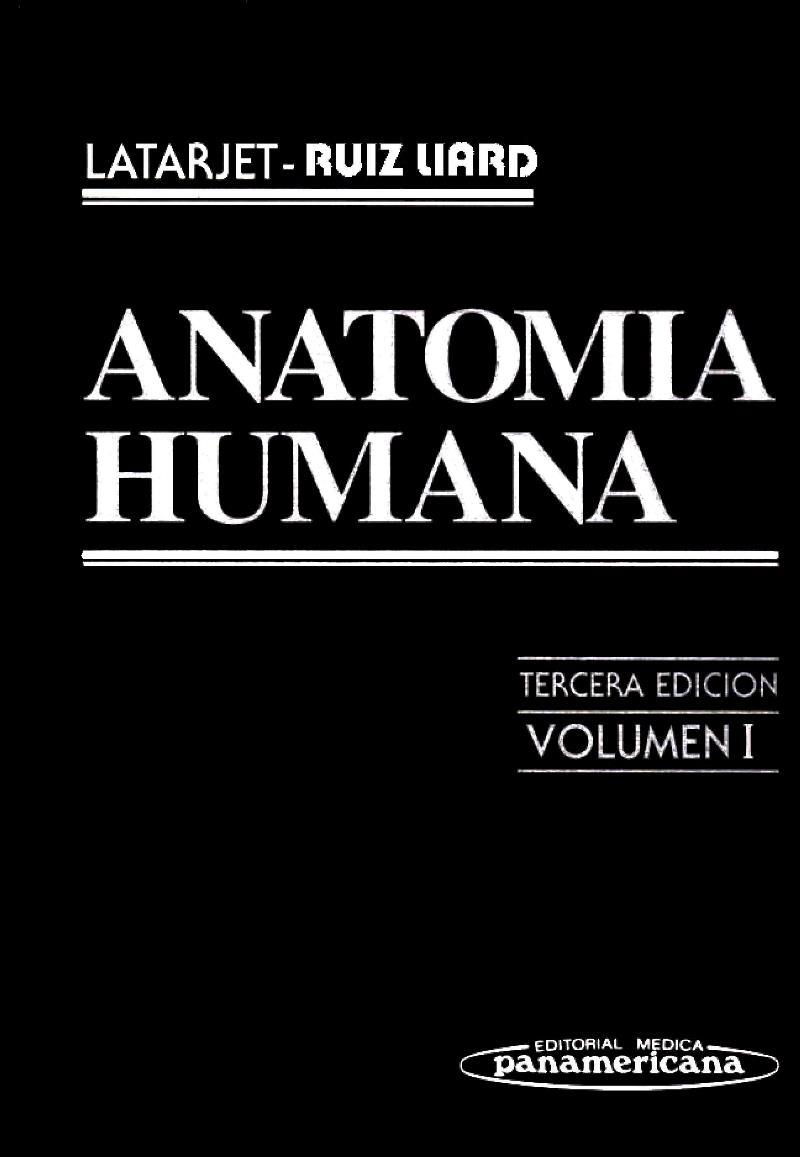 Anatomía Humana, Tomo 1, 3ra Edición – M. Latarjet | LibrosVirtual