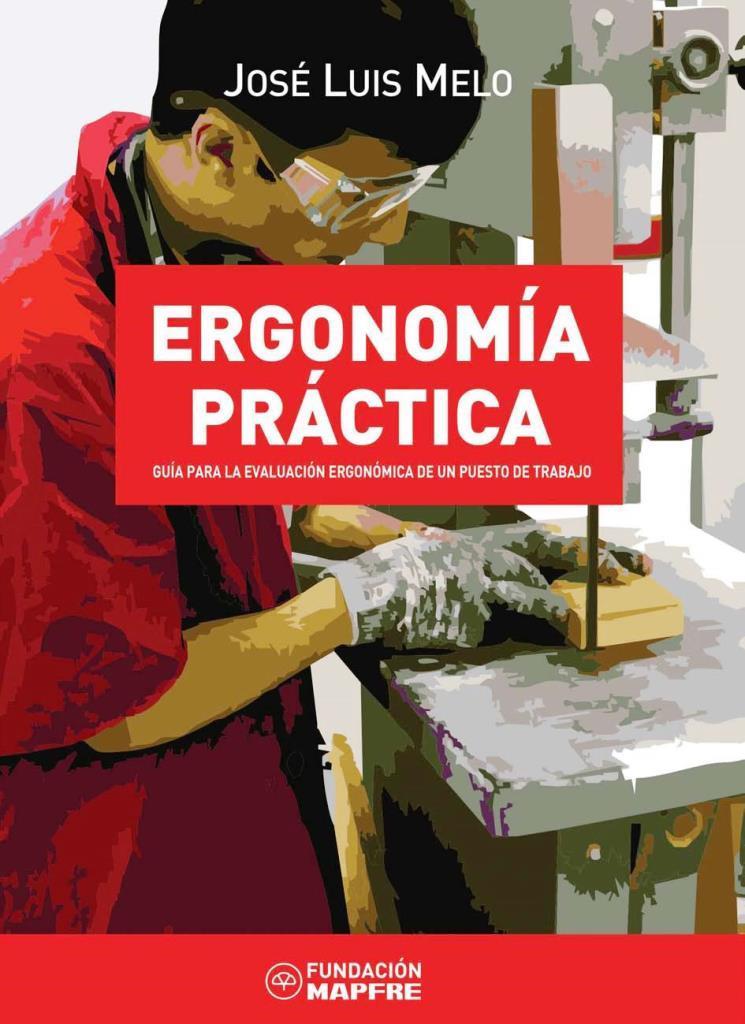 Ergonomía practica: Guía para la evaluación ergonómica de un puesto de trabajo