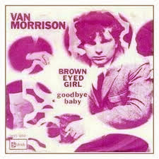 Van Morrison. Brown Eyed Girl