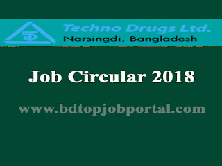 Techno Drugs Ltd. Job Circular 2018