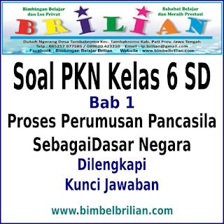 Soal PKN Kelas 6 SD Bab 1 Proses Perumusan Pancasila Sebagai Dasar Negara dan Kunci Jawaban