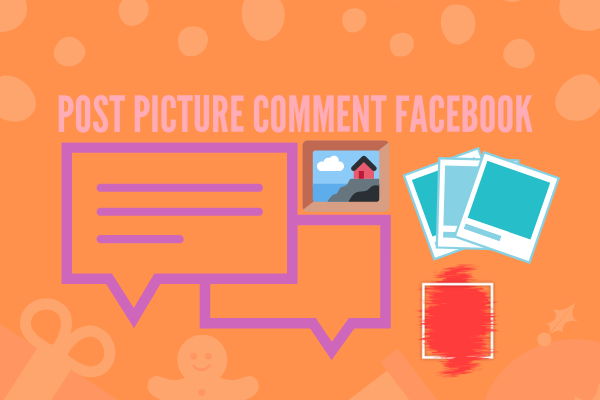 Post Picture Comment Facebook