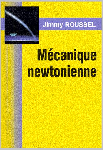 Cours : Mécanique newtonienne - Jimmy ROUSSEL PDF