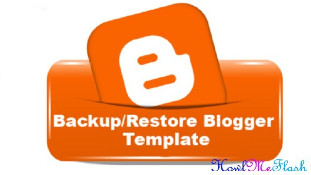 Blogger Template Backup & Restore