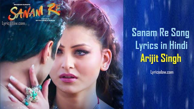 Sanam Re Song Lyrics in Hindi