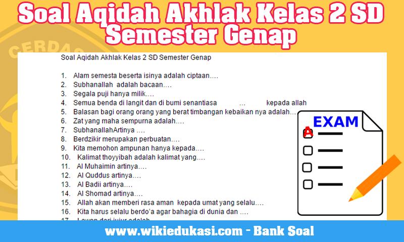 Soal Aqidah Akhlak Kelas 2 SD Semester Genap