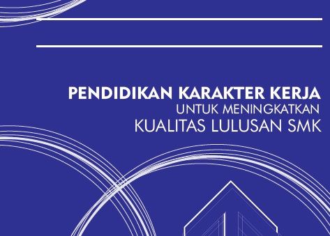 Download Juknis Pendidikan Karakter Kerja Untuk Meningkatkan Kualitas Lulusan SMK Format Pdf