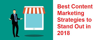 Best Content Marketing Strategies to Stand Out in 2018