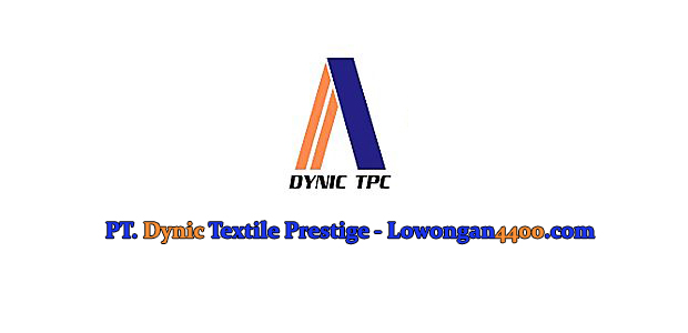 Lowongan Kerja PT. Dynic Textile Prestige