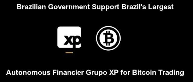 Brazilian Government Support Brazil's Largest Autonomous Financier Grupo XP for Bitcoin Trading