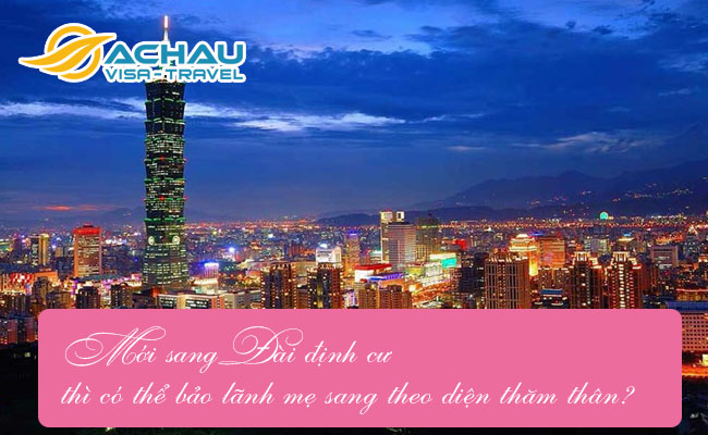 moi sang dai dinh cu thi co the bao lanh me sang theo dien tham than
