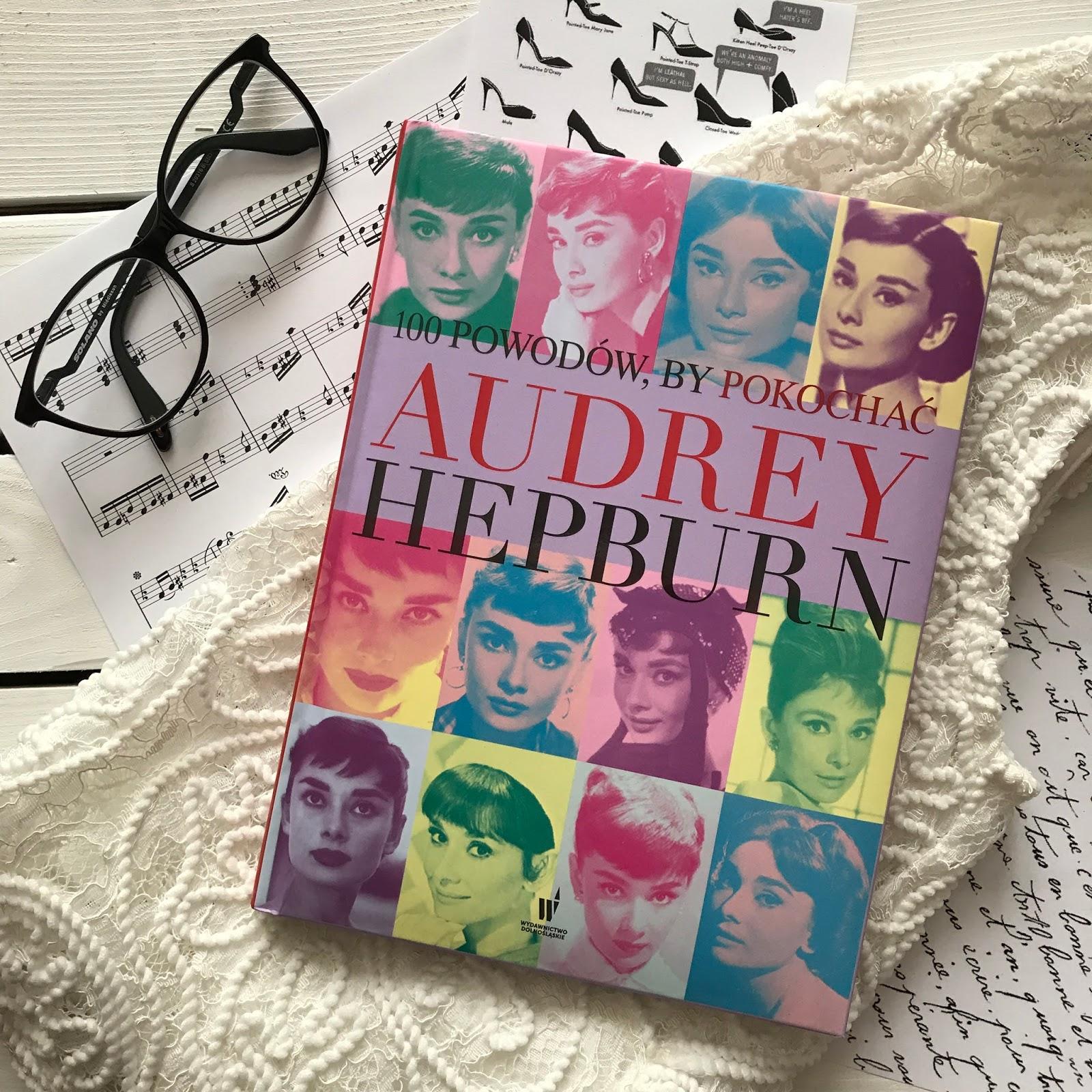 Joanna Benecke, 100 powodów, by pokochać Audrey Hepburn