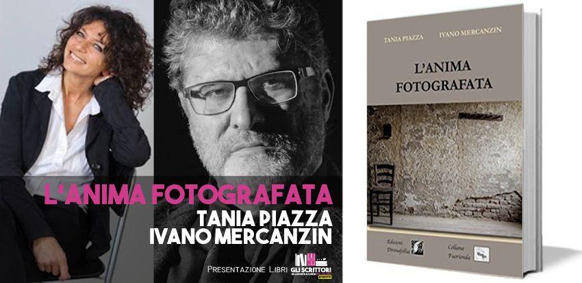 Tania Piazza e Ivano Mercanzin presentano: L'anima fotografata - Intervista