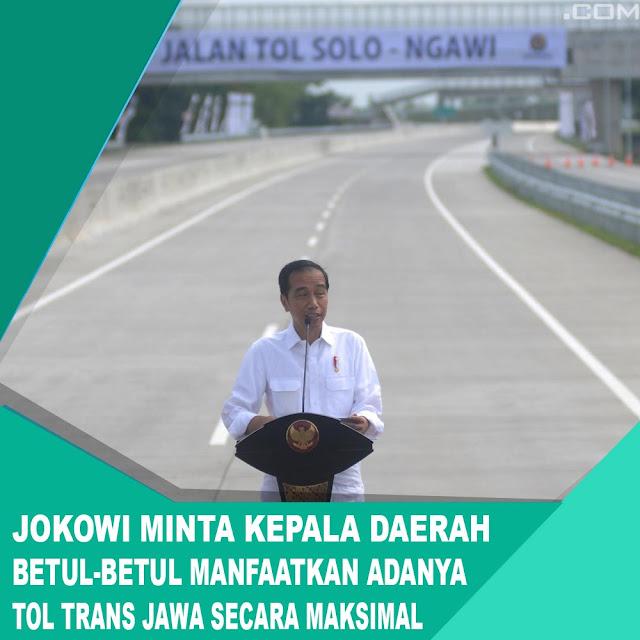 Jokowi Minta Kepala Daerah Betul-Betul Manfaatkan Tol Trans Jawa Secara Maksimal