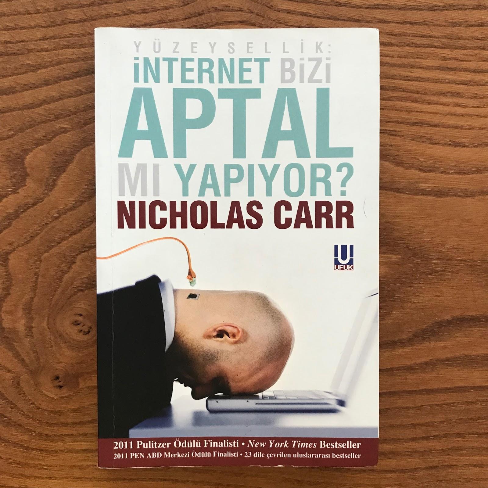 Yuzeysellik: Internet Bizi Aptal Mi Yapiyor? (Kitap)