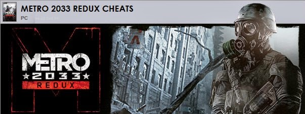 Metro 2033 Redux Cheats