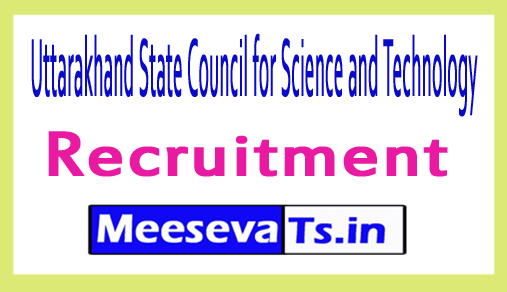 Uttarakhand State Council for Science and Technology UCOST Recruitment