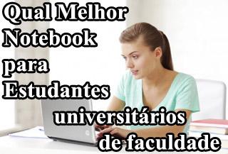 qual melhor notebook para estudantes universitários de faculdade
