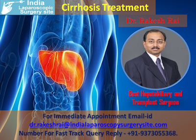 When it comes to Cirrhosis Treatment Trust the Pioneer - Dr. Rakesh Rai in India