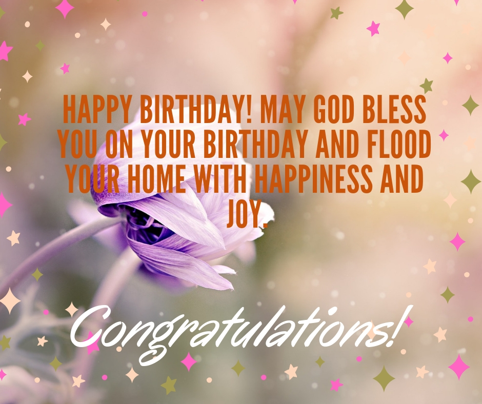 Happy Birthday May God Bless You On Your Birthday And Flood Your