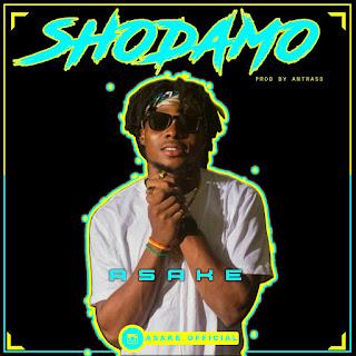 Music: Asake - Shodamo (Prod. Antras)