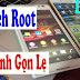Cách Root  Tất Cả Máy Android Mới Nhất, Nhanh Gon Lẹ (Lopte)