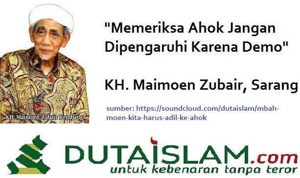 KH Maimoen Zubair: Memeriksa Ahok Jangan Dipengaruhi Karena Demo dan Masalah ini Jangan Dibesar-besarkan