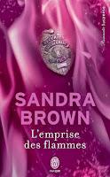 http://lachroniquedespassions.blogspot.fr/2014/02/lemprise-des-flammes-sandra-brown.html