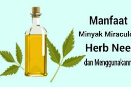 Manfaat Minyak Miraculous Herb Neem dan Penggunaan