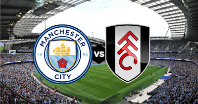 Live Streaming Manchester City vs Fulham EPL 15.9.2018