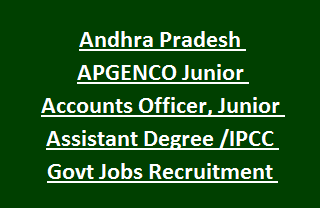 Andhra Pradesh APGENCO Junior Accounts Officer, Junior Assistant Degree IPCC Govt Jobs Recruitment Exam Notification 2017