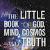 Book Review: The Little Book of God, Mind, Cosmos and Truth By Kenneth Francis