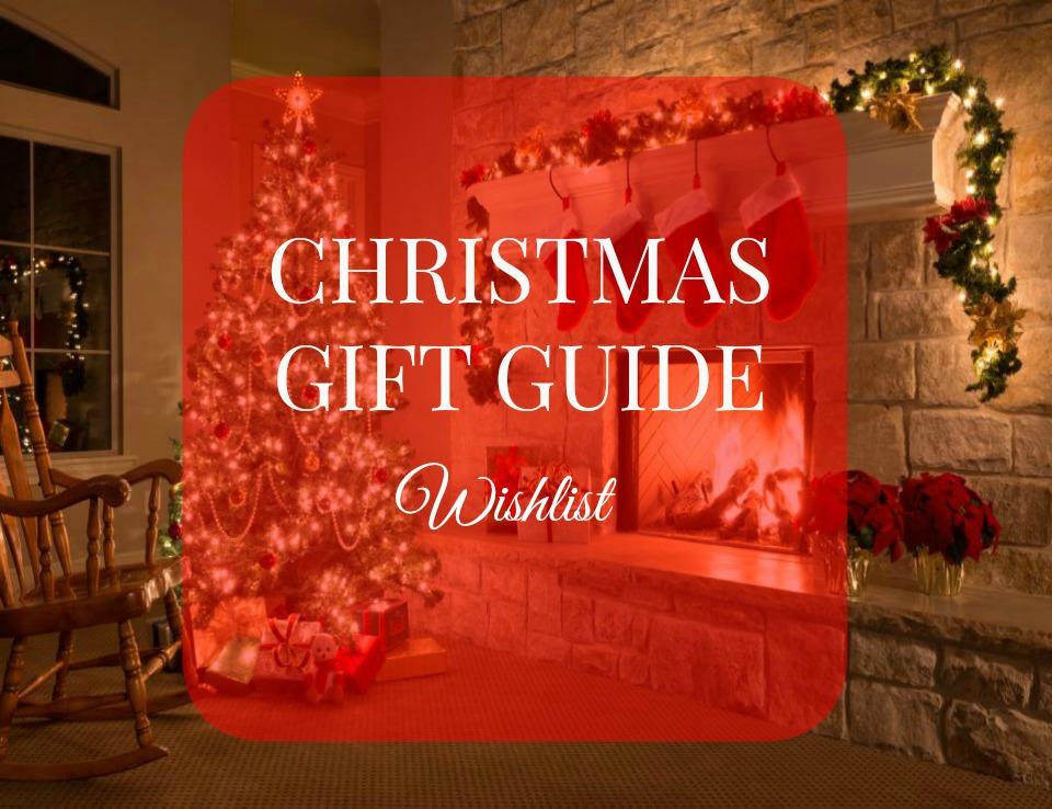 Christmas Gift Guide My Wish List