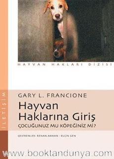 Gary L. Francione - Hayvan Haklarına Giriş - Çocuğunuz mu Köpeğiniz mi?