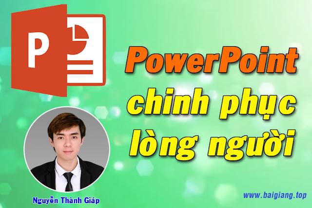 [Kyna] PowerPoint chinh phục lòng người - Nguyễn Thành Giáp