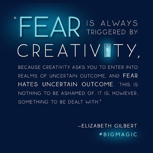 creativity, fear and the dream deferred