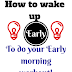 How to Wake up Early to do your Early morning Workout
