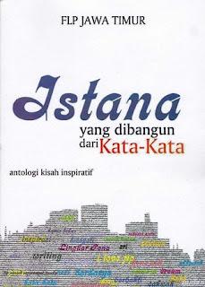 Antologi #1 FLP Jawa Timur: Istana yang Dibangun dari Kata-Kata