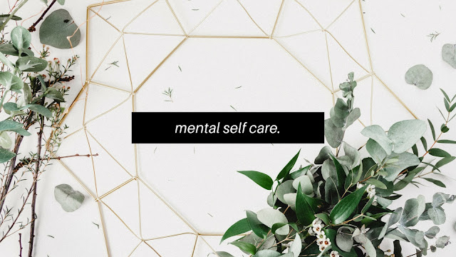 Mental Self Care // Self Care 101