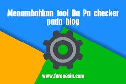 Menambahkan tool Da Pa checker pada blog