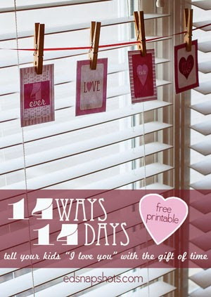14 Ways 14 Days Tell Your Kids I Love You with the Gift of Time