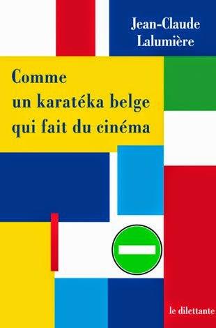Comme un Karatéka belge qui fait du cinéma, Jean-Claude Lalumière, Le Dilettante